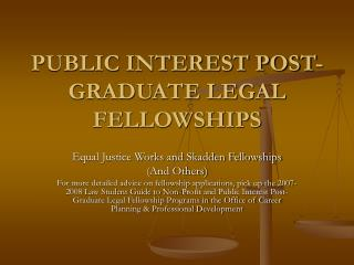 PUBLIC INTEREST POST-GRADUATE LEGAL FELLOWSHIPS
