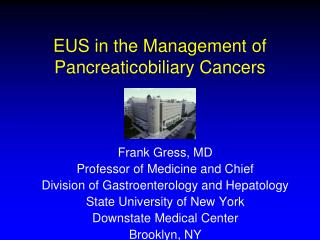 EUS in the Management of    Pancreaticobiliary Cancers