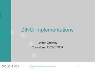 ZING implementations