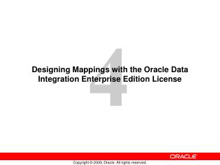 Designing Mappings with the Oracle Data Integration Enterprise Edition License