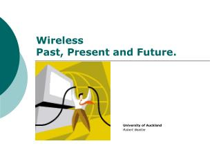 Wireless  Past, Present and Future.