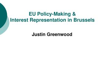 EU Policy-Making & Interest Representation in Brussels