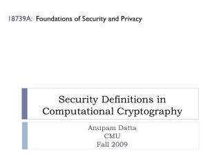 Security Definitions in Computational Cryptography