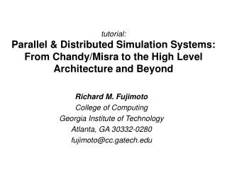 tutorial: Parallel & Distributed Simulation Systems: From Chandy/Misra to the High Level Architecture and Beyond