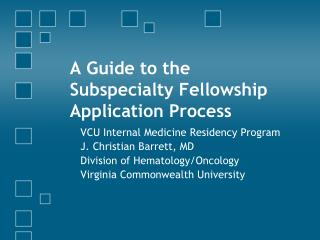 A Guide to the Subspecialty Fellowship Application Process