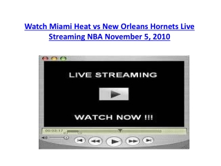 Watch Miami Heat vs New Orleans Hornets Live Streaming NBA N