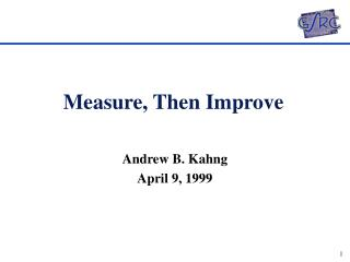 Measure, Then Improve