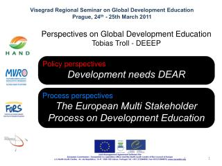 Visegrad Regional Seminar on Global Development Education Prague, 24 th  - 25th March 2011