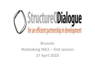 Brussels Notetaking  WG1 –  first session 27 April 2010