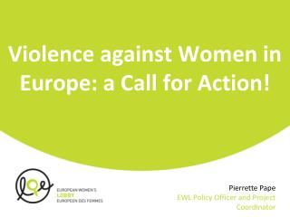 Violence against Women in Europe: a Call for Action!