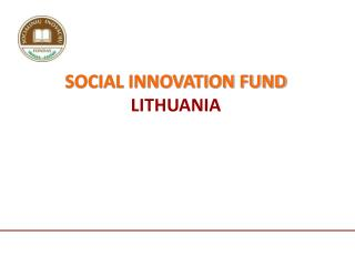 SOCIAL INNOVATION FUND LITHUANIA