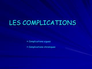 LES COMPLICATIONS