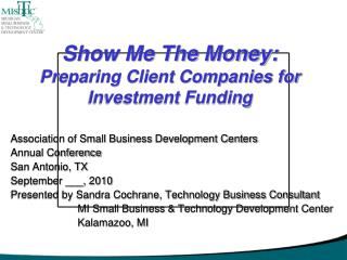 Show Me The Money:  Preparing Client Companies for Investment Funding