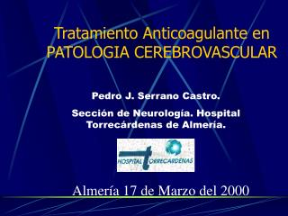 Tratamiento Anticoagulante en PATOLOGIA CEREBROVASCULAR