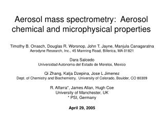 Aerosol mass spectrometry:  Aerosol chemical and microphysical properties