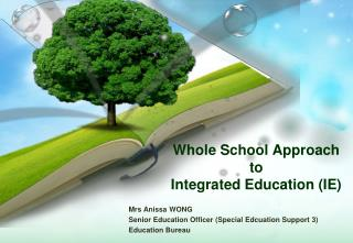 Whole School Approach to Integrated Education (IE)