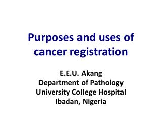 Purposes and uses of cancer registration