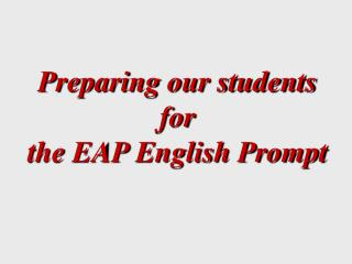 Preparing our students for the EAP English Prompt