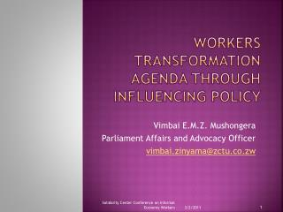 WORKERS  TRANSFORMATION AGENDA Through influencing policy