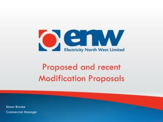 Proposed and recent  Modification Proposals