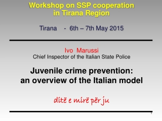 Ivo Marussi Chief Inspector of the Italian State Police Juvenile crime prevention: