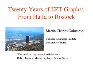 Twenty Years of EPT Graphs:  From Haifa to Rostock