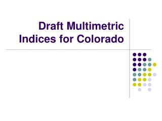Draft Multimetric Indices for Colorado