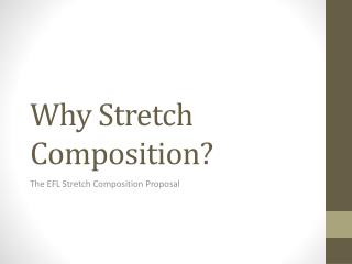 Why Stretch Composition?