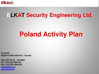 E LK A T Security Engineering Ltd. Poland Activity Plan