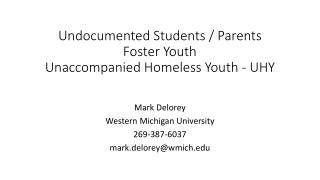 Undocumented Students / Parents Foster Youth Unaccompanied Homeless Youth - UHY