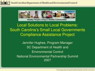 Jennifer Hughes, Program Manager SC Department of Health and  Environmental Control