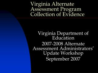 Virginia Alternate Assessment Program Collection of Evidence