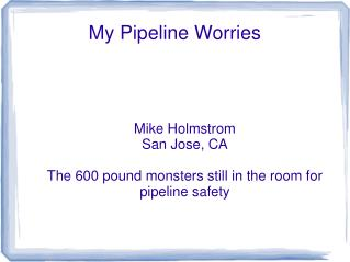 My Pipeline Worries