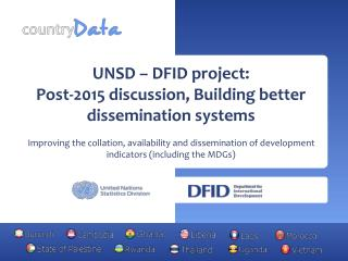 UNSD – DFID project: Post-2015 discussion, Building better dissemination systems
