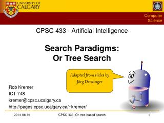 CPSC 433 - Artificial Intelligence Search Paradigms: Or Tree Search