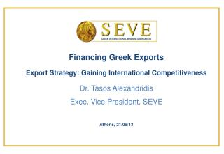 Financing Greek Exports Export Strategy: Gaining International Competitiveness