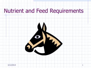 Nutrient and Feed Requirements