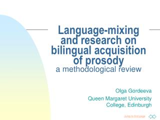 Language-mixing and research on bilingual acquisition of prosody a methodological review