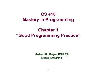 "CS 410 Mastery in Programming Chapter 1 ""Good Programming Practice"""