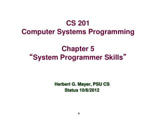 "CS 201 Computer Systems Programming Chapter 5 "" System  Programmer Skills """