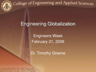 Engineering Globalization