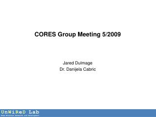 CORES Group Meeting 5/2009
