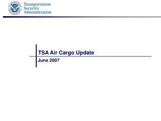 TSA Air Cargo Update