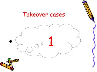 Takeover cases