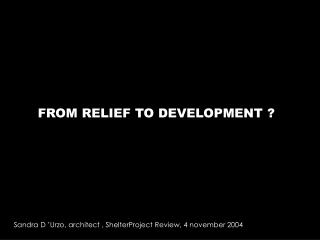 FROM RELIEF TO DEVELOPMENT ?