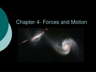 Chapter 4- Forces and Motion