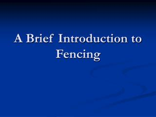 A Brief Introduction to Fencing