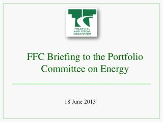 FFC Briefing to the Portfolio Committee on Energy
