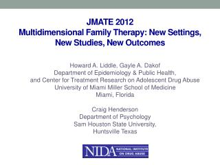 JMATE 2012 Multidimensional Family Therapy: New Settings, New Studies, New Outcomes