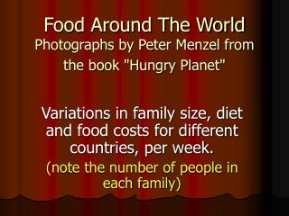 "Food Around The World Photographs by Peter Menzel from the book ""Hungry Planet"""